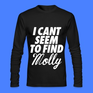 I Can't Seem To FInd Molly Long Sleeve Shirts - Men's Long Sleeve T-Shirt by Next Level