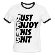 T-Shirts ~ Men's Ringer T-Shirt by American Apparel ~ Just Enjoy This Shit Jets T-Shirts