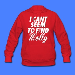 I Can't Seem To FInd Molly Hoodies - Women's Hoodie