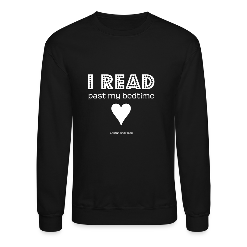 I read past my bedtime (WHITE).png - Crewneck Sweatshirt