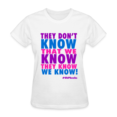They don't know! - Women's T-Shirt