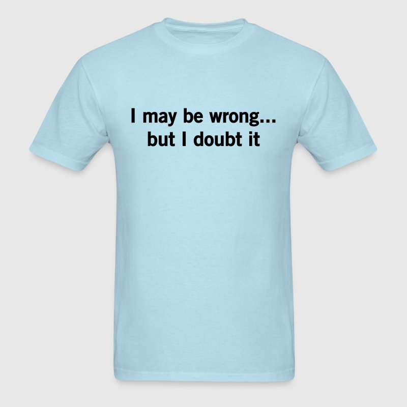 I may be wrong but I doubt it.  T-Shirts - Men's T-Shirt