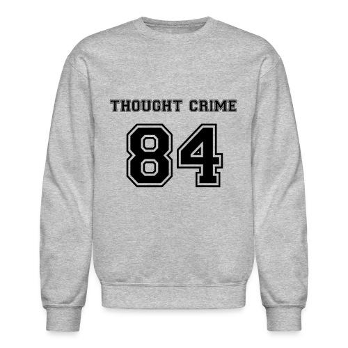 Thought Crime - Crewneck Sweatshirt