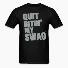 Quit Biting My SWAG T-Shirts