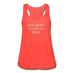 God Won't Bless Yo Mess - Women's Flowy Tank Top by Bella