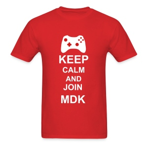 Keep Calm and Join MDK - Men's T-Shirt