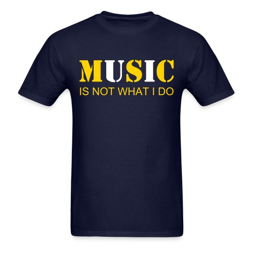 ITS NOT WHAT I DO - Men's T-Shirt