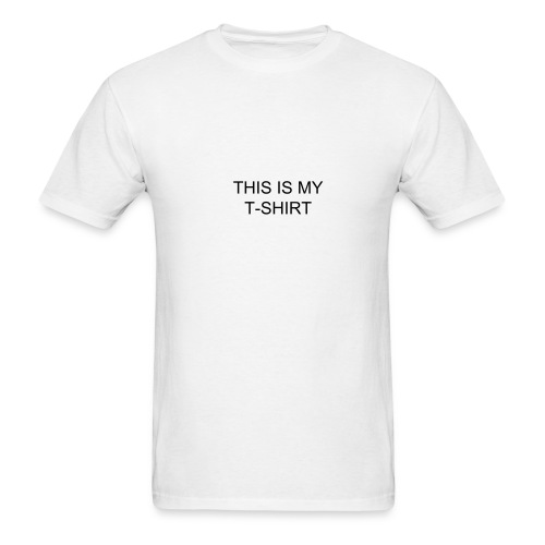 THIS IS MY T-SHIRT - Men's T-Shirt