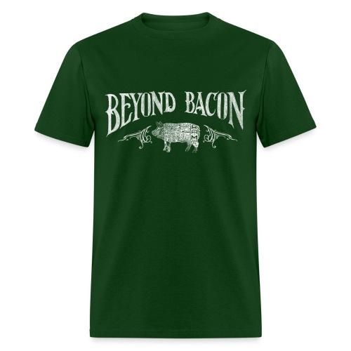 Beyond Bacon Men's Shirt - Men's T-Shirt