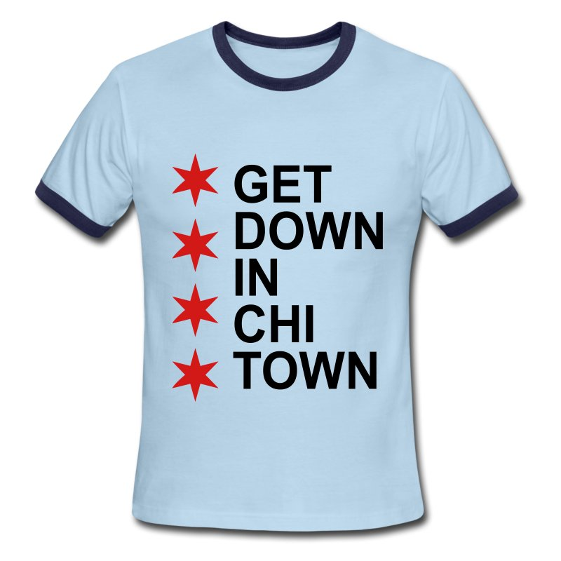 Get down in chi town t shirt spreadshirt Chi town t shirts