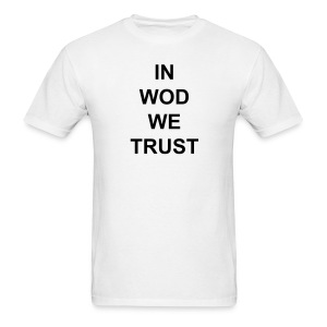 IN WOD we trust.  - Men's T-Shirt