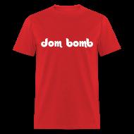T-Shirts ~ Men's T-Shirt ~ Dom Bomb Shirt