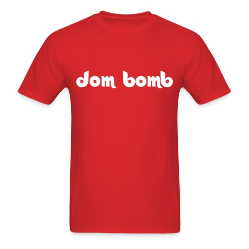 Dom Bomb Shirt - Men's T-Shirt
