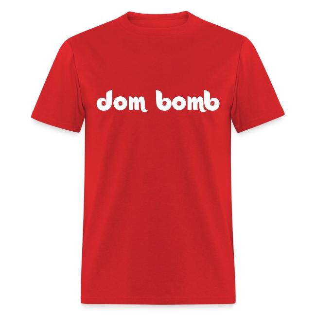 Dom Bomb Shirt