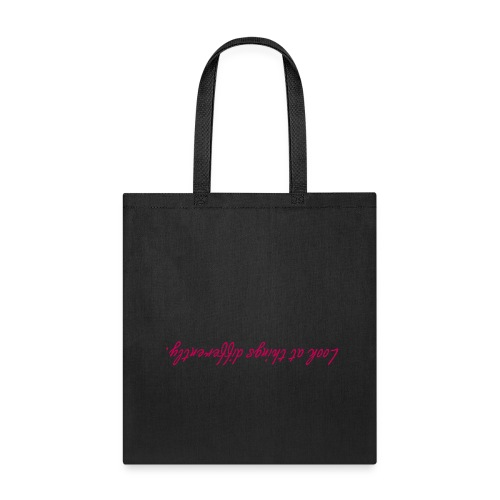 Look at things differently.  - Tote Bag