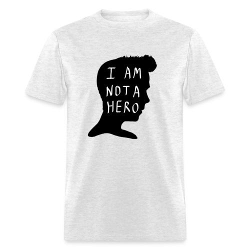 I Am Not A Hero - Men's T-Shirt