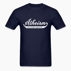 Atheism. A Non Prophet Organization T-Shirts