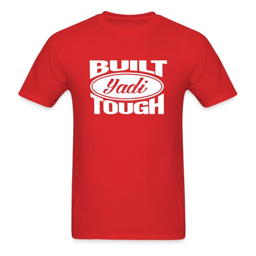 Built Yadi Tough - Men's T-Shirt