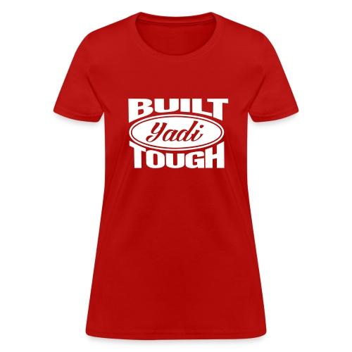 Built Yadi Tough - Womens - Women's T-Shirt