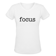 T-Shirts ~ Women's V-Neck T-Shirt ~ focus women's t-shirt