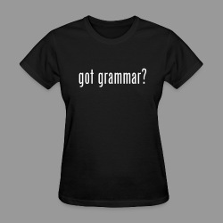 Got Grammar? - Women's T-Shirt