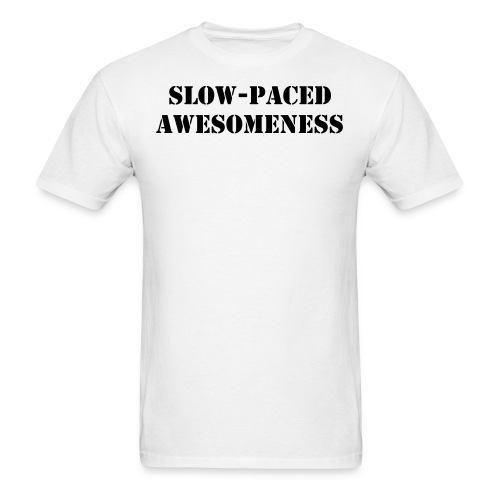 Slow-Paced Awesomeness - Black Text - Men's Standard T-Shirt - Men's T-Shirt