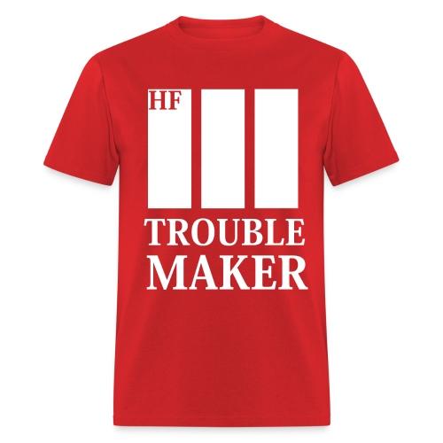 HF | Trouble Maker - Men's T-Shirt