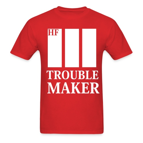 HF | Trouble Maker - Men's T-Shirt