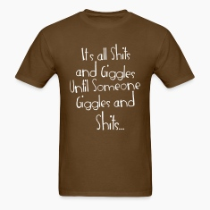 Shits and Giggles T-Shirts