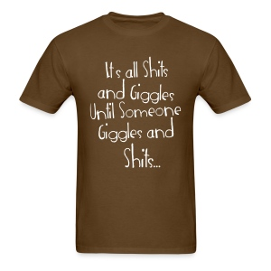 Shits and Giggles T-Shirts - Men's T-Shirt