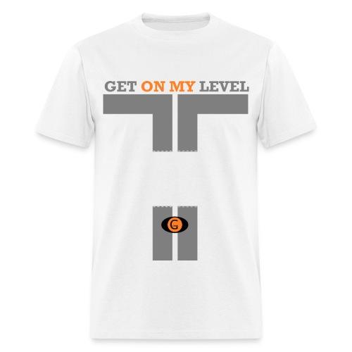 Get On My Level  - Men's T-Shirt
