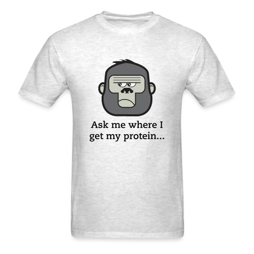 Ask me where I get my protein... Tee - Men's T-Shirt