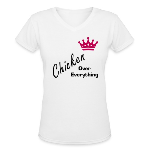Chicken Over Everything Women's V-Neck Tee - Women's V-Neck T-Shirt