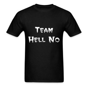 Team Hell No - Men's T-Shirt