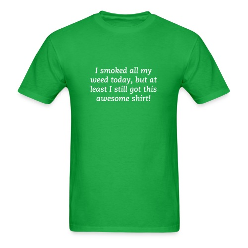 Smoked All My Weed - Men's T-Shirt