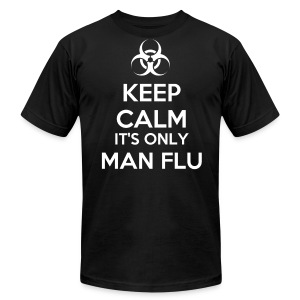 Keep Calm It's Only Man Flu - Men's T-Shirt by American Apparel