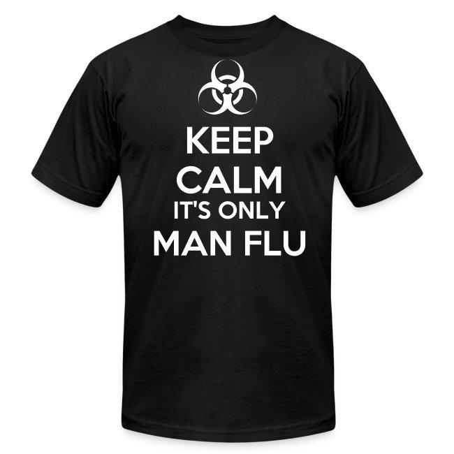 Keep Calm It's Only Man Flu