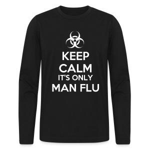 Keep Calm It's Only Man Flu - Men's Long Sleeve T-Shirt by Next Level