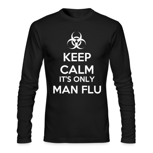 Keep Calm It's Only Man Flu - Men's Long Sleeve T-Shirt by Next Level