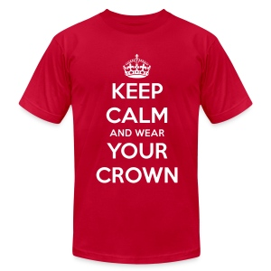 Keep Calm And Wear Your Crown Tee - Men's T-Shirt by American Apparel