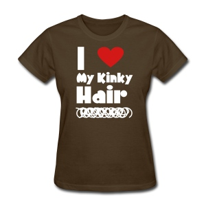 I Love My Kinky Hair T Shirt - Women's T-Shirt