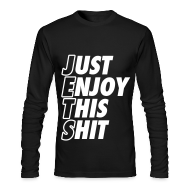 Long Sleeve Shirts ~ Men's Long Sleeve T-Shirt by Next Level ~ Just Enjoy This Shit Jets Long Sleeve Shirts