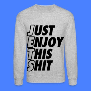 Just Enjoy This Shit Jets Long Sleeve Shirts - Crewneck Sweatshirt