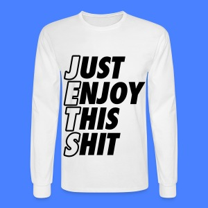 Just Enjoy This Shit Jets Long Sleeve Shirts - Men's Long Sleeve T-Shirt