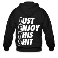 Zip Hoodies & Jackets ~ Men's Zip Hoodie ~ Just Enjoy This Shit Jets Zip Hoodies/Jackets