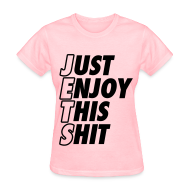 T-Shirts ~ Women's T-Shirt ~ Just Enjoy This Shit Jets Women's T-Shirts