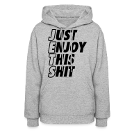 Hoodies ~ Women's Hooded Sweatshirt ~ Just Enjoy This Shit Jets Hoodies