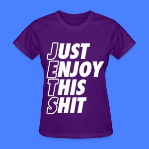 Just Enjoy This Shit Jets Women's T-Shirts - Women's T-Shirt