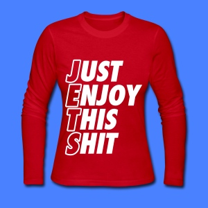 Just Enjoy This Shit Jets Long Sleeve Shirts - Women's Long Sleeve Jersey T-Shirt