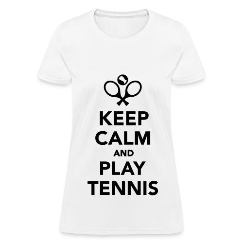 Keep Calm And Play Tennis - Women's T-Shirt